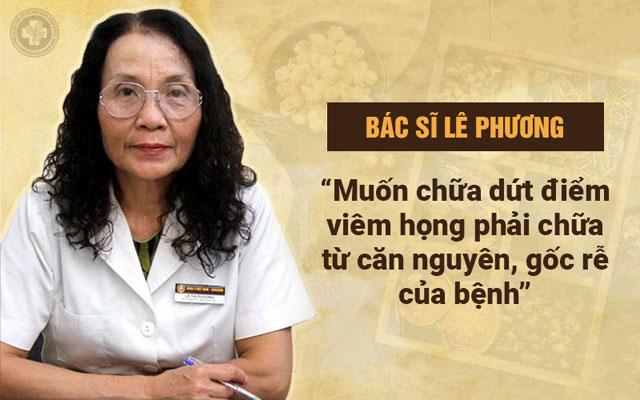 Bác sĩ Lê Phương giải đáp chi tiết về nguyên tắc điều trị viêm họng triệt để