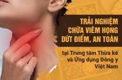 Chữa viêm họng tại Trung tâm Thừa kế và Ứng dụng Đông y Việt Nam