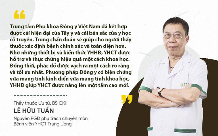Thầy thuốc Lê Hữu Tuấn đánh giá về giải pháp điều trị tại Trung tâm Phụ khoa Đông y Việt Nam