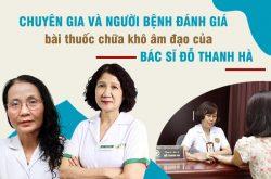 Chuyên gia và người bệnh đánh giá bài thuốc chữa khô âm đạo của bác sĩ Đỗ Thanh Hà
